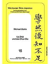 Liu Zhiji Und Das Chun Qiu (Weurzburger Sino-Japonica,)