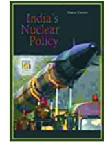 India's Nuclear Policy (Praeger Security International)