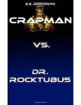 Crapman Vs. Dr. Rocktubus