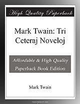 Mark Twain: Tri Ceteraj Noveloj