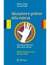 Valutazione e gestione della violenza: Manuale per operatori della salute mentale