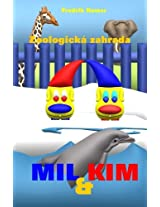 Mil a Kim: Zoologická Zahrada