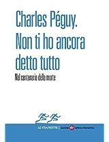 Charles Péguy. Non ti ho ancora detto tutto: 3 (Le Staffette)