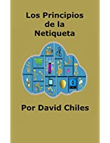 Los Principios de la Netiqueta (Spanish Edition)