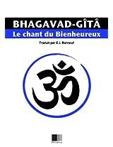 La Bhagavad-Gîtâ, ou le Chant du Bienheureux (French Edition)