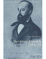 Der Gruene Heinrich 1854/55: Gottfried Kellers Romankunst Des -Unbekannt-Bekannten- (Zuercher Germanistische Studien)