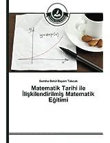 Matematik Tarihi ile Iliskilendirilmis Matematik Egitimi