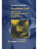 Sprachloses Leid: Wege zu einer kommunikativen Medizin. Die heilsame Kraft des Wortes