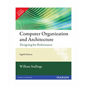 Computer Organization and Architecture: Designing for Performance, 8/e (Old Edition)