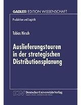 Auslieferungstouren in der strategischen Distributionsplanung (Produktion und Logistik)
