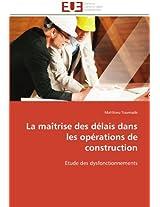 La Maitrise Des Delais Dans Les Operations de Construction (Omn.Univ.Europ.)