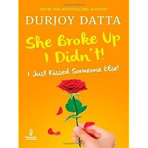 She Broke Up, I Didn't!: I Just Kissed Someone Else!