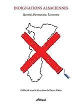 Indignations Alsaciennnes: Identite, Democratie, Economie