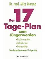 Der 17-Tage-Plan zum Jüngerwerden: Frischer aussehen, gesünder sein, Kraft schöpfen - Vom Bestsellerautor der 17-Tage-Diät