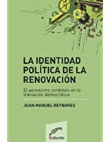 La identidad política de la renovación. El peronismo cordobés en la transición democrática (Primeros Pasos)