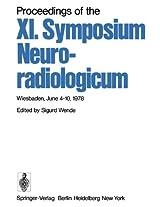 Proceedings of the XI. Symposium Neuroradiologicum: Wiesbaden, June 4-10, 1978