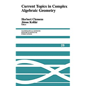 【クリックで詳細表示】Current Topics in Complex Algebraic Geometry (Mathematical Sciences Research Institute Publications) [ハードカバー]
