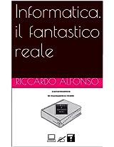 Informatica. il fantastico reale (Tecnologie Vol. 1) (Italian Edition)