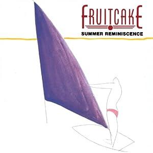 Fruitcake 3: Summer Reminiscence