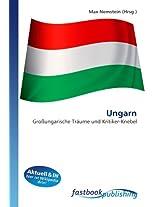 Ungarn: Großungarische Träume und Kritiker-Knebel