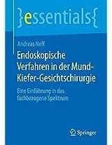 Endoskopische Verfahren in der Mund-Kiefer-Gesichtschirurgie: Eine Einführung in das fachbezogene Spektrum (essentials)