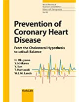 Prevention of Coronary Heart Disease: From the Cholesterol Hypothesis to w6/w3 Balance: 96 (World Review of Nutrition and Dietetics)