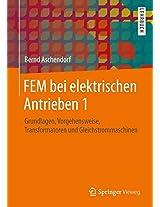 FEM bei elektrischen Antrieben 1: Grundlagen, Vorgehensweise, Transformatoren und Gleichstrommaschinen