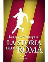 La storia della Roma (Italian Edition)