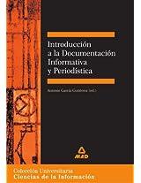 Introduccion a La Documentacion Informativa Y Periodistica/ Introduction to Informative and Journalistic Documentation: Ciencias De La Informacion/ Media Sciences