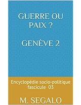 Guerre ou paix ? Genève 2: Encyclopédie socio-politique fascicule 03 (Encyclopédie sociopolitique.) (French Edition)