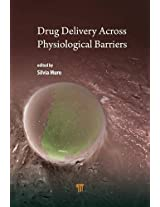 Drug Delivery Across Physiological Barriers