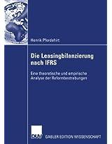 Die Leasingbilanzierung nach IFRS: Eine theoretische und empirische Analyse der Reformbestrebungen