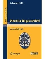 Dinamica dei gas rarefatti: Lectures given at a Summer School of the Centro Internazionale Matematico Estivo (C.I.M.E.) held in Varenna (Como), Italy, August 21-29, 1964 (C.I.M.E. Summer Schools)