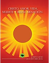 Cristo, amor, vida, muerte y reencarnación (Spanish Edition)