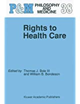 Rights to Health Care (Philosophy and Medicine)