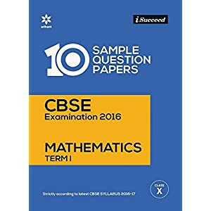 i-Succeed 10 Sample Question Papers CBSE Examination 2016 for Mathematics Term - I Class 10th