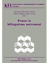 Penser Le Bilinguisme Autrement (Kolloquium Fremdsprachenunterricht)