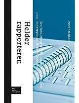 Helder rapporteren: Een handleiding voor het opzetten en schrijven van rapporten, scripties, nota's en artikelen