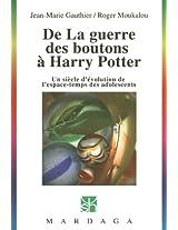 De la guerre des boutons à Harry Potter: Un siècle d'évolution de l'espace-temps des adolescents (Psychologie et sciences humaines t. 264) (French Edition)
