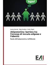Adiponectina: barriera tra l'eccesso di tessuto adiposo e l'obesità: Ruolo dell'adiponectina nell'Obesità