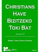 CHRISTIANS HAVE BIZITZEKO TOKI BAT (Nola kristau bizitzan hazten)