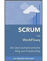 SCRUM mit WorkFlowy: Der überraschend einfache Weg zum Projekterfolg (German Edition)
