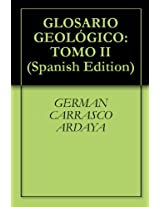 GLOSARIO GEOLÓGICO: TOMO II