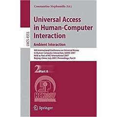 【クリックで詳細表示】Universal Access in Human-Computer Interaction. Ambient Interaction (Lecture Notes in Computer Science): Constantine Stephanidis: 洋書