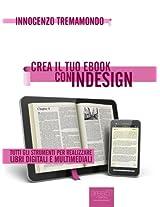 Crea il tuo ebook con InDesign. Tutti gli strumenti per realizzare libri digitali e multimediali (Esperto in un click) (Italian Edition)