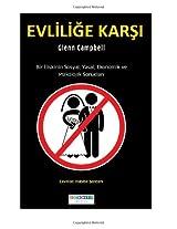 Evlilige Karsi: Bir Iliskinin Sosyal, Yasal, Ekonomik ve Psikolojik Sonuclari