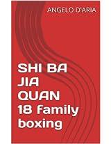 十八家拳 SHI BA JIA QUAN 18 family boxing (boxe delle 18 famiglie): 十八家拳套路