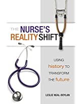 The Nurse's Reality Shift: Using History to Transform the Future