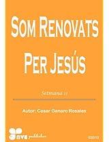 SOM RENOVATS PER JESÚS (Com créixer en la vida cristiana Book 11) (Catalan Edition)