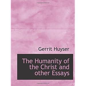 【クリックでお店のこの商品のページへ】The Humanity of the Christ and other Essays [ペーパーバック]